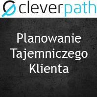 Planowanie Tajemniczego Klienta - Cleverpath